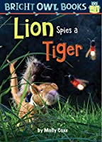 Lion Spies a Tiger (Bright Owl Books, Long I)