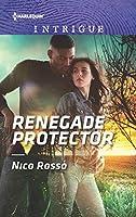 Renegade Protector (Harlequin Intrigue)