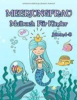 Meerjungfrau-Malbuch: - Fuer Kinder im Alter von 4 bis 8 Jahren