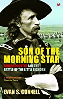 Son Of The Morning Star: General Custer and the Battle of Little Bighorn (Pimlico Wild West)