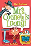 My Weird School #7: Mrs. Cooney Is Loony! (My Weird School series)