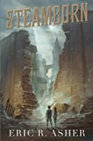 Steamborn: The Complete Trilogy (Steamborn Trilogy)
