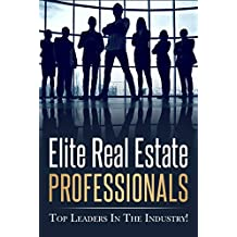 Elite Real Estate Professionals: Top Leaders In The Industry!