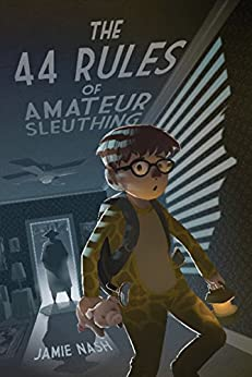 The 44 Rules of Amateur Sleuthing by [Nash, Jamie]