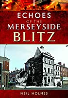 Echoes of the Merseyside Blitz (Echoes of the Blitz)