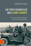 Die Psychokrieger Aus Camp Sharpe: Osterreicher Als Kampfpropagandisten Der Us-armee Im Zweiten Weltkrieg