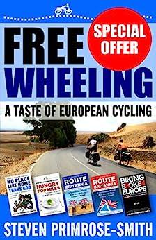 Freewheeling: A Taste of European Cycling by [Primrose-Smith, Steven]