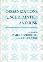 Organizations, Uncertainties, And Risk