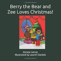 Berry the Bear and Zee Loves Christmas!