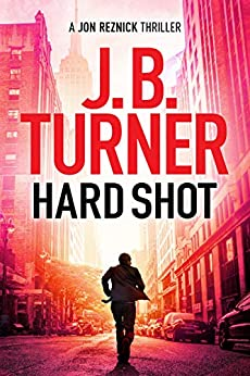 Hard Shot (A Jon Reznick Thriller Book 7) by [Turner, J. B.]