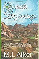 Opposite Beginnings: A Blue Moon Valley Romance: The Story of Mika and Steff (book four)