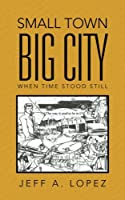 Small Town Big City: When Time Stood Still