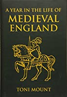 A Year in the Life of Medieval England (Year in the Life of ...)