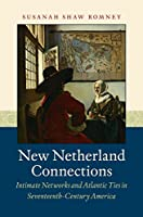 New Netherland Connections (Published by the Omohundro Institute of Early American Histo)
