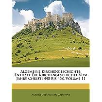 Algemeine Kirchengeschichte: Enthalt Die Kirchengeschichte Vom Jahre Christi 448 Bis 468, Volume 11