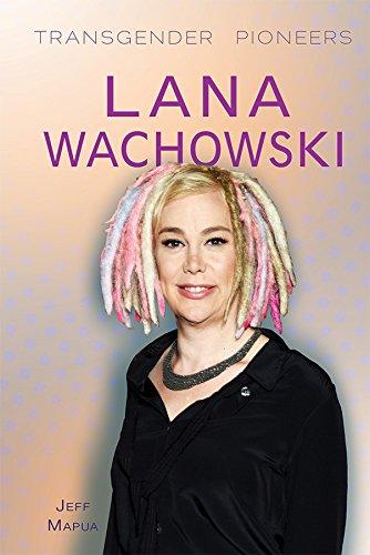 Lana Wachowski (Transgender Pioneers)