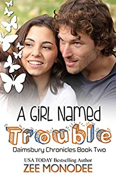 A Girl Named Trouble (The Daimsbury Chronicles Book 2) by [Monodee, Zee]