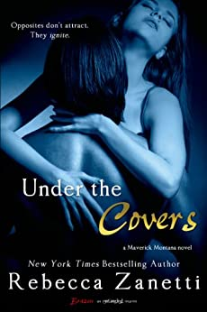 Under the Covers (Maverick Montana Book 2) by [Zanetti, Rebecca]
