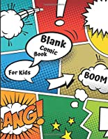 Comic Book Blank Pages: Variety Of Templates More Than 100 Blank Pages For Comic Drawing Book: 8.5 x 11 (100 Pages) Draw Your Own Comic Book For Kids