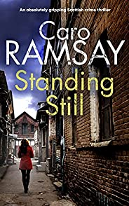 STANDING STILL an absolutely gripping Scottish crime thriller (Detectives Anderson and Costello Mystery Book 8
