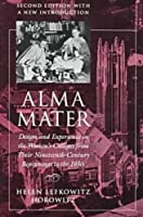 Alma Mater: Design and Experience in the Women's Colleges from Their Nineteenth-Century Beginnings to the 1930s