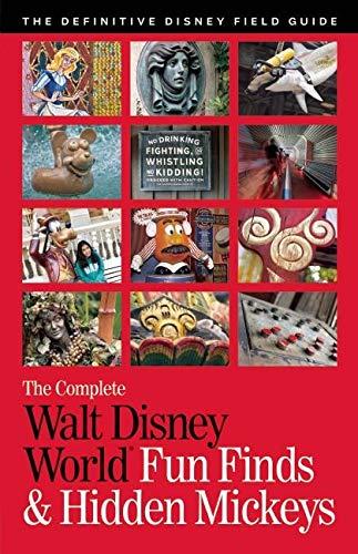Download The Complete Walt Disney World Fun Finds & Hidden Mickeys: The Definitive Disney Field Guide 099037162X