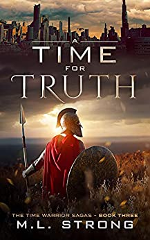 A Time For Truth: The Time Warrior Sagas Book Three by [Strong, Martin]
