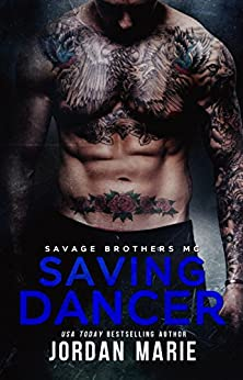 Saving Dancer: Savage Brothers MC by [Marie, Jordan]