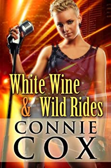 White Wine and Wild Rides: Rocker Girls Rule by [Cox, Connie]