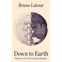 Down to Earth: Politics in the New Climatic Regime (English Edition)