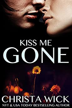 Kiss Me Gone (New Adult Firefighter and Second Chance Romance) by [Wick, Christa]