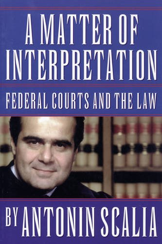 Download A Matter of Interpretation: Federal Courts and the Law (The University Center for Human Values Series) 0691004005