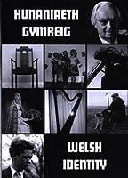 Hunaniaeth Gymreig: Welsh Identity