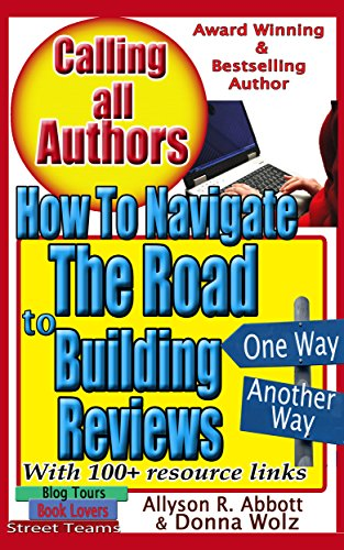 How to Navigate the Road to Building Reviews: A 'Go To' Handbook for All Authors (Calling All Authors 3) (English Edition)