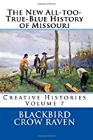 The New All-too-true-blue History of Missouri (New All-too-true Blue Histories)