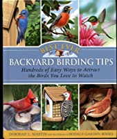Best-Ever Backyard Birding Tips: Hundreds of Easy Ways to Attract the Birds You Love to Watch【洋書】 [並行輸入品]