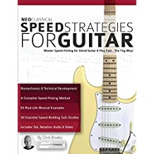 Neoclassical Speed Strategies for Guitar: Master Speed Picking for Shred Guitar & Play Fast - The Yng Way!