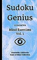 Sudoku Genius Mind Exercises Volume 1: Oceanside, California State of Mind Collection
