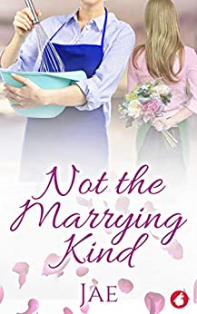 Not the Marrying Kind (Fair Oaks Book 2) by [Jae]