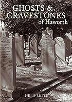 Ghosts & Gravestones of Haworth