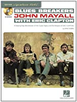 Blues Breakers With John Mayall and Eric Clapton: A Step-by-step Breakdown of the Guitar Styles and Techniques of John Mayall and Eric Clapton (Guitar Signature Licks)