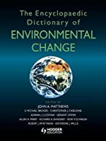 The Encyclopaedic Dictionary of Environmental Change (Arnold Publication)