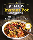 The Healthy Instant Pot Cookbook: 100 great recipes with fewer calories and less fat Alpha