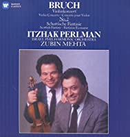 Bruch: Scottish Fantasy; Violin Concerto No. 2 by Itzhak Perlman