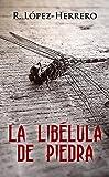 La Libélula de Piedra (Spanish Edition)