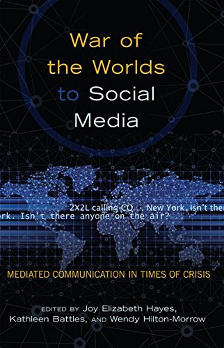 Download War of the Worlds to Social Media: Mediated Communication in Times of Crisis (Mediating American History) 1433118009
