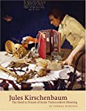 Jules Kirschenbaum: The Need to Dream of Some Transcendent Meaning