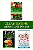 Clean Eating: Weight Loss Box Set: Clean Eating Recipes, Tea Cleanse, and Yoga for Weight Loss (Weight Loss Diet and Workout Plans Book 2) (English Edition)