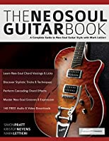 The Neo-Soul Guitar Book: A Complete Guide to Neo-Soul Guitar Style with Mark Lettieri