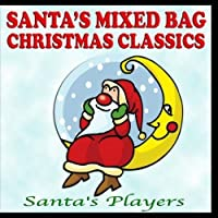 Santa's Mixed Bag Christmas Classics - Santa's Players by Santa's Players